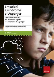 Emozioni e sindrome di Asperger. Educazione affettiva per bambini e ragazzi con sindrome di Asperger
