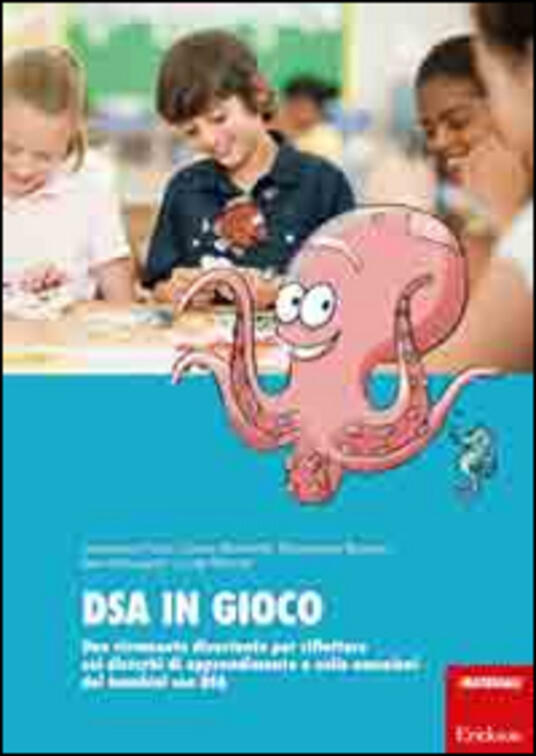 DSA in gioco. Uno strumento di divertimento per riflettere sui disturbi di apprendimento e sulle emozioni dei bambini con DSA - copertina