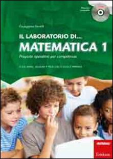 Capturtokyoedition.it Il laboratorio di... Matematica. Proposte operative per competenze. Classi prima, seconda e terza della scuola primaria. Con CD-ROM. Vol. 1 Image