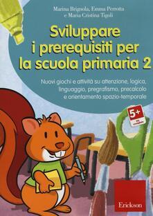 Camfeed.it Sviluppare i prerequisiti per la scuola primaria. Nuovi giochi e attività su attenzione, logica, linguaggio, pregrafismo, precalcolo e orientamento... CD-ROM. Vol. 2 Image