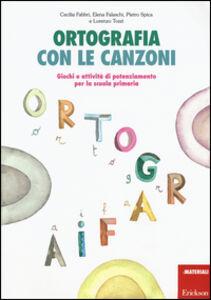Libro Ortografia con le canzoni. Giochi e attività di potenziamento per la scuola primaria. Con CD Audio