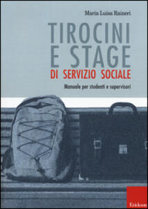Tirocini e stage di servizio sociale. Manuale per studenti e supervisori