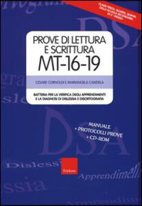 Prove di lettura e scrittura MT 16-19. Batteria per la verifica degli apprendimenti e la diagnosi di dislessia e disortografia. Con CD-ROM