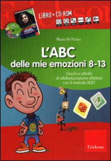 Listadelpopolo.it L' ABC delle mie emozioni. 8-13 anni. Giochi e attività di alfabetizzazione affettiva con il metodo REBT. CD-ROM. Con libro Image