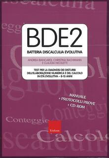 Atomicabionda-ilfilm.it BDE 2. Batteria discalculia evolutiva. Test per la diagnosi dei disturbi dell'elaborazione numerica e del calcolo in età evolutiva 8-13 anni. Con CD-ROM Image