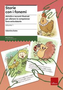 Libro Storie con i fonemi. Attività e racconti illustrati per allenare le competenze fono-articolatorie Valentina Dutto