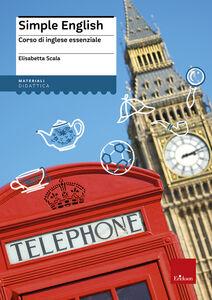 Libro Simple English. Corso di inglese essenziale. Con CD Audio Elisabetta Scala