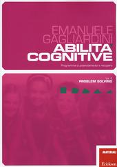 Abilita cognitive. Programma di potenziamento e recupero. Vol. 2: Problem solving.
