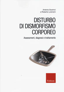 Filmarelalterita.it Disturbo di dismorfismo corporeo. Assessment, diagnosi e trattamento Image