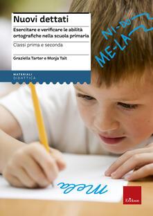 Voluntariadobaleares2014.es Nuovi dettati. Esercitare e verificare le abilità ortografiche nella scuola primaria. Per la classe 1ª e 2ª Image