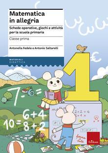 Camfeed.it Matematica in allegria. Schede operative, giochi e attività per la scuola primaria. Per la 1ª classe elementare Image
