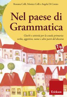 Nel paese di Grammatica. Giochi e attività per la scuola primaria: verbo, aggettivo, nome e altre parti del discorso. CD-ROM.pdf