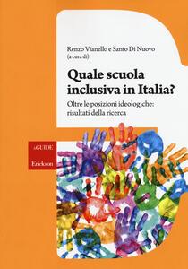 Quale scuola inclusiva in Italia? Oltre le posizioni ideologiche: risultati della ricerca