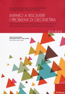 Libro Imparo a risolvere i problemi di geometria. 8-13 anni