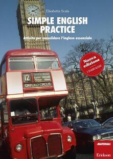 Simple english practice. Attività per consolidare l'inglese essenziale. Con 2 CD Audio - Elisabetta Scala - copertina