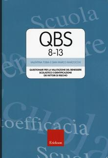 Qbs 8-13. Questionari per la valutazione del benessere scolastico e identificazione dei fattori di rischio - Valentina Tobia,Gian Marco Marzocchi - copertina