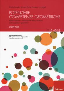 Promoartpalermo.it Potenziare competenze geometriche. Abilità cognitive e metacognitive nella costruzione della cognizione geometrica dagli 11 ai 14 anni. Vol. 2 Image
