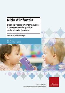 Nido d'infanzia. Buone prassi per promuovere il benessere e la qualità della vita dei bambini - Battista Q. Borghi - copertina