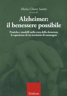 Alzheimer: il benessere possibile. Pratiche e modelli nella cura della demenza: le esperienze di un territorio di montagna.pdf