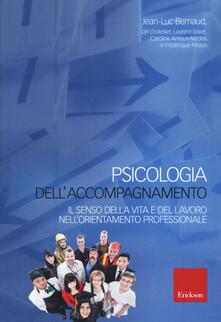 Psicologia dellaccompagnamento. Il senso della vita e del lavoro nellorientamento professionale.pdf