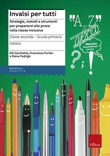 INVALSI per tutti. Strategie, metodi e strumenti per prepararsi alle prove nella classe inclusiva. Italiano per la 2ª classe elementare.pdf