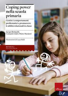 Filippodegasperi.it Coping Power nella scuola primaria. Gestire i comportamenti problematici e promuovere le abilità relazionali in classe Image