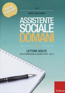 Voluntariadobaleares2014.es Assistente sociale domani. Letture scelte per la preparazione all'esame di Stato. Sez. B. Vol. 1 Image