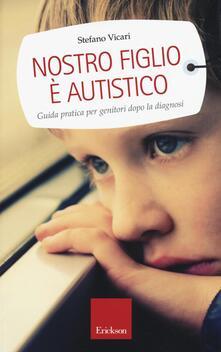 Milanospringparade.it Nostro figlio è autistico. Guida pratica per genitori dopo la diagnosi Image