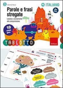 Parole e frasi stregate. Schede per Tablotto 6+ italiano.pdf