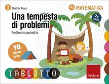 Una tempesta di problemi. Problemi e geometria. Schede per Tablotto 7+ Matematica - Desirèe Rossi - copertina