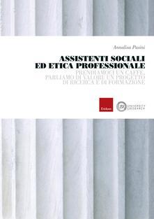 Assistenti sociali ed etica professionale. Prendiamoci un caffè, parliamo di valori: un progetto di ricerca e di formazione.pdf