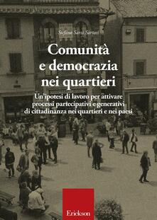 Comunità e democrazia nei quartieri. Unipotesi di lavoro per attivare processi partecipativi e generativi di cittadinanza nei quartieri e nei paesi.pdf
