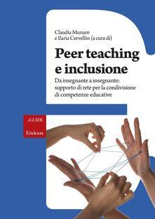 Peer teaching e inclusione. Da insegnante a insegnante: supporto di rete per la condivisione di competenze educative - copertina