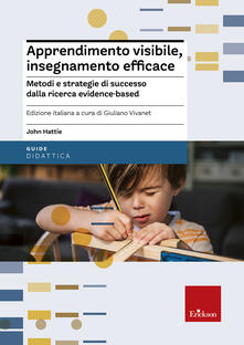 Apprendimento visibile, insegnamento efficace. Metodi e strategie di successo dalla ricerca evidence-based.pdf