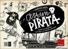 Libro C'era un pirata. Giocare per crescere. Con gadget Gianluca Daffi