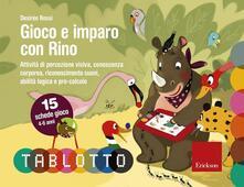 Gioco e imparo con Rino. Schede per Tablotto 4 - 6 - Desirèe Rossi - copertina