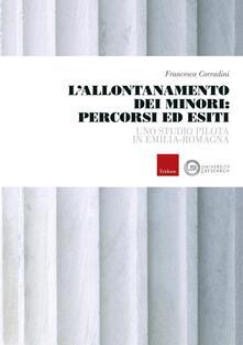 L allontanamento dei minori: percorsi ed esiti. Uno studio pilota in Emilia-Romagna.pdf