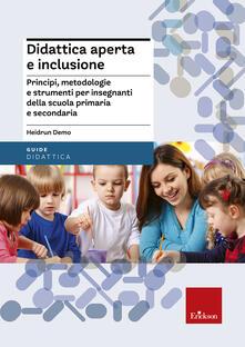 Didattica aperta e inclusione. Principi, metodologie e strumenti per insegnanti della scuola primaria e secondaria