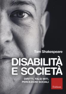 Disabilità e società. Diritti, falsi miti, percezioni sociali.pdf