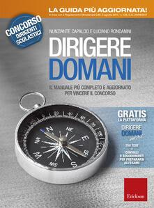 Dirigere domani. Con Contenuto digitale per download e accesso on line - Nunziante Capaldo,Luciano Rondanini - copertina