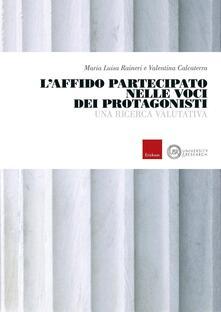 L affido partecipato nelle voci dei protagonisti. Una ricerca valutativa.pdf