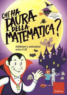 Voluntariadobaleares2014.es Chi ha paura della matematica? Ediz. a colori. Vol. 1: Addizioni e sottrazioni entro il 20. Image