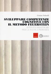 Sviluppare competenze cognitive con il metodo Feuerstein. Attività didattiche per la scuola primaria.pdf