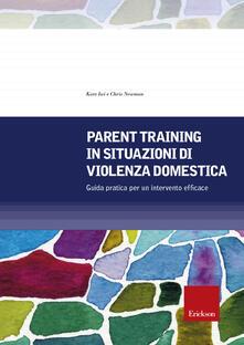 Parent training in situazioni di violenza domestica. Guida pratica per un intervento efficace.pdf