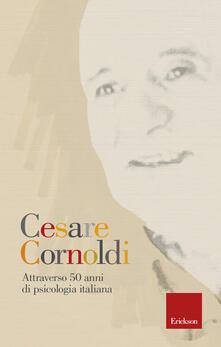 Attraverso 50 anni di psicologia italiana - Cesare Cornoldi - copertina