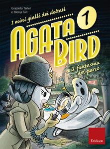 Ilmeglio-delweb.it Agata Bird e il fantasma del parco. I minigialli dei dettati. Con adesivi Image