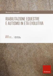 Riabilitazione equestre e autismo in età evolutiva - Massimo A. Frascarelli - copertina