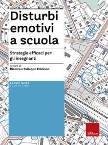 Antondemarirreguera.es Disturbi emotivi a scuola. Strategie efficaci per gli insegnanti. Con Contenuto digitale per download e accesso on line Image