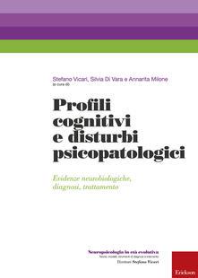 Milanospringparade.it Profili cognitivi e disturbi psicopatologici. Evidenze neurobiologiche, diagnosi, trattamento Image