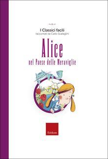Alice nel paese delle meraviglie. Ediz. a colori - Carlo Scataglini - copertina